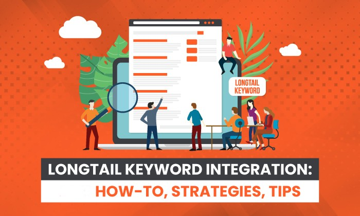 Longtail Keywords: How-To, Strategies, Tips